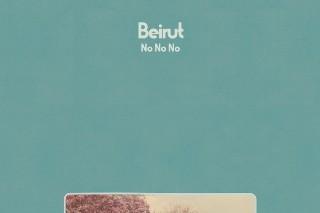 """Beirut – """"No No No"""""""