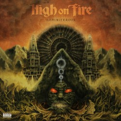 High On Fire – Luminiferous