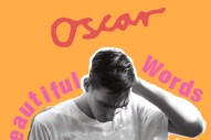 Stream Oscar <em>Beautiful Words</em> EP (Stereogum Premiere)
