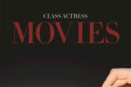 Stream Class Actress <em>Movies</em> EP