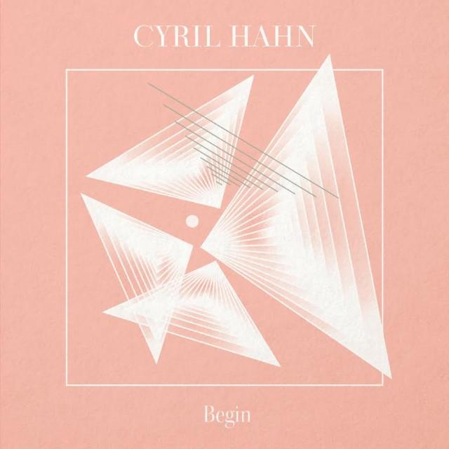 Cyril Hahn - Begin