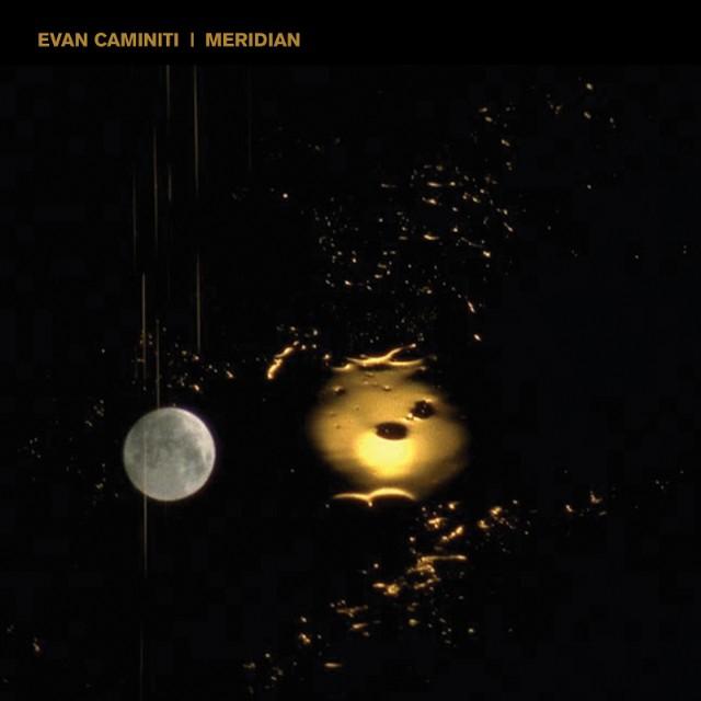 Evan Caminiti - Meridian