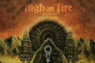 Stream High On Fire <em>Luminiferous</em>