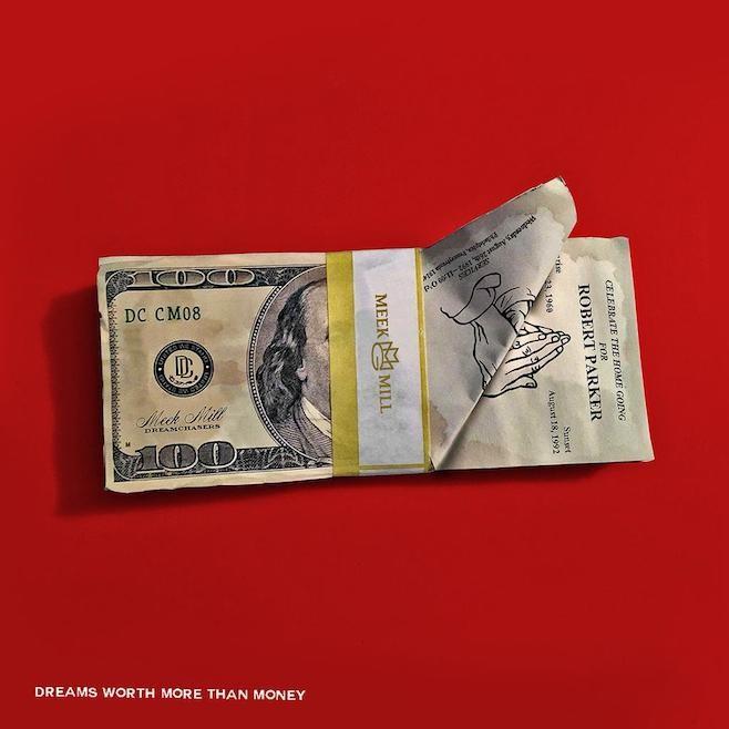 Meek Mill - Dreams Worth More Than Money
