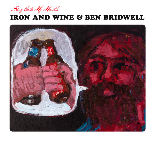 Iron & Wine And Ben Bridwell -