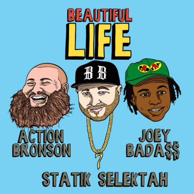 "Statik Selektah - ""Beautiful Life"" (Feat. Action Bronson & Joey Bada$$)"