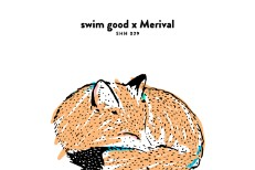 Swim Good Merival Since U Asked Secret Songs