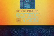 Stream Ecstatic Vision <em>Sonic Praise</em>