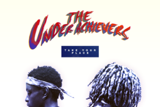 """The Underachievers – """"Take Your Place"""""""