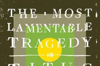 Premature Evaluation: Titus Andronicus <em>The Most Lamentable Tragedy</em>