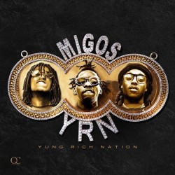 Migos – Yung Rich Nation