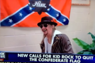 Duh, No Kid Rock Will Not Denounce The Confederate Flag