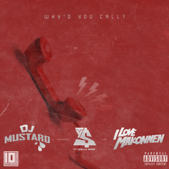 DJ Mustard Why'd You Call? Ty Dolla $ign Makonnen