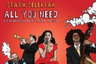 "Statik Selektah – ""All You Need"" (Feat. Action Bronson, Ab-Soul & Elle Varner)"