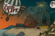 "The Good Life – ""Forever Coming Down"""