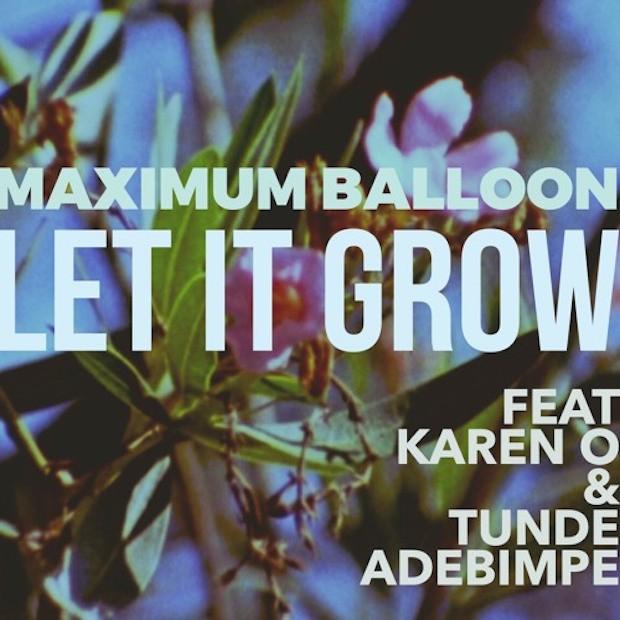 "Maximum Balloon - ""Let It Grow"" (Feat. Karen O & Tunde Adebimpe)"