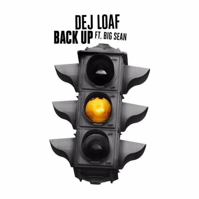 Dej Loaf Big Sean Back Up