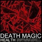 HEALTH – Death Magic