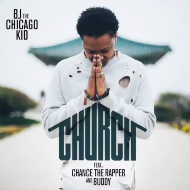 "BJ The Chicago Kid - ""Church"" (Feat. Chance The Rapper & Buddy)"