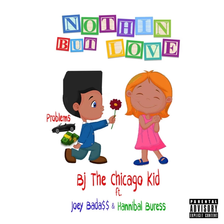 "BJ The Chicago Kid – ""Nothin But Love"" (Feat. Joey Bada$$ & Hannibal Buress)"
