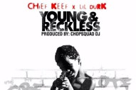 """Chief Keef & Lil Durk – """"Young & Reckless"""""""