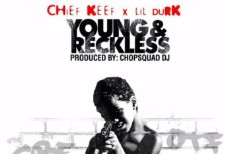 Chief Keef and Lil Durk - Young and Reckless