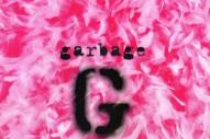 <em>Garbage</em> Turns 20