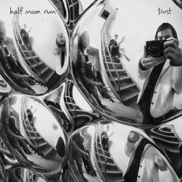 "Half Moon Run - ""Trust"" (Stereogum Premiere)"