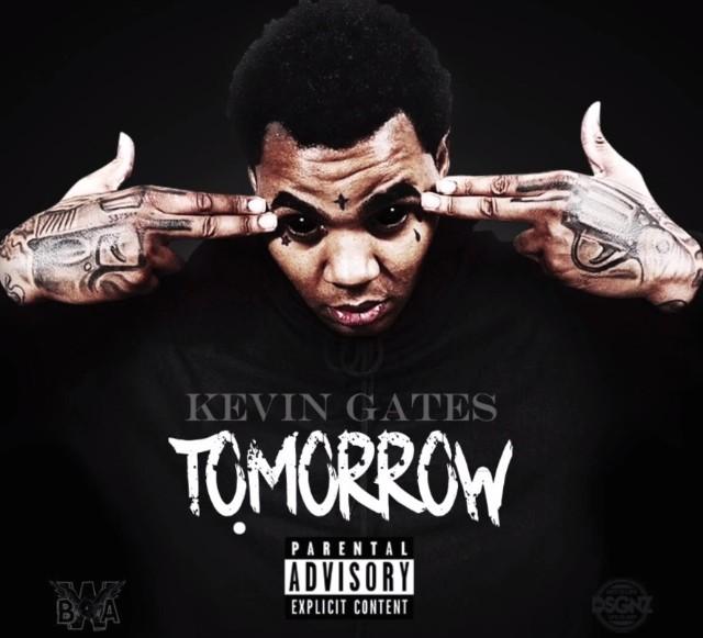 Kevin Gates - Tomorrow