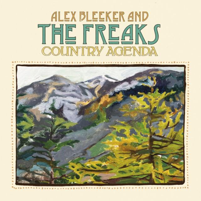 Alex Bleeker & The Freaks - Country Agenda