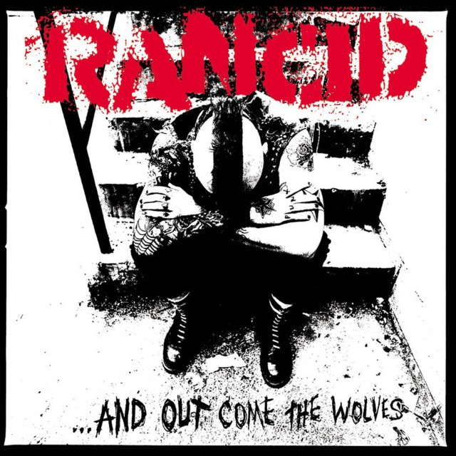 Rancid - And Out Come The Wolves