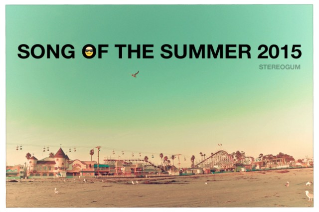Vote For The Song Of The Summer 2015 - Stereogum