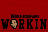 "Waka Flocka Flame – ""Workin"""