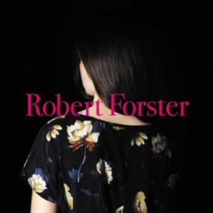 "Robert Forster - ""Learn To Burn"""