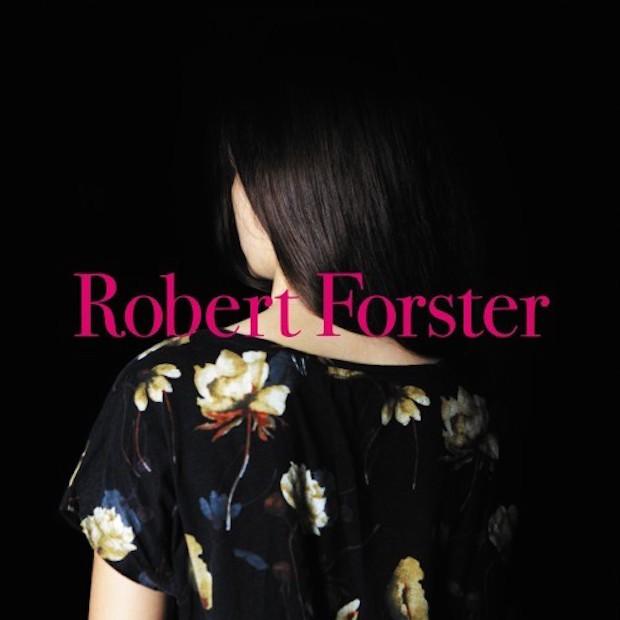 """Robert Forster - """"Learn To Burn"""""""
