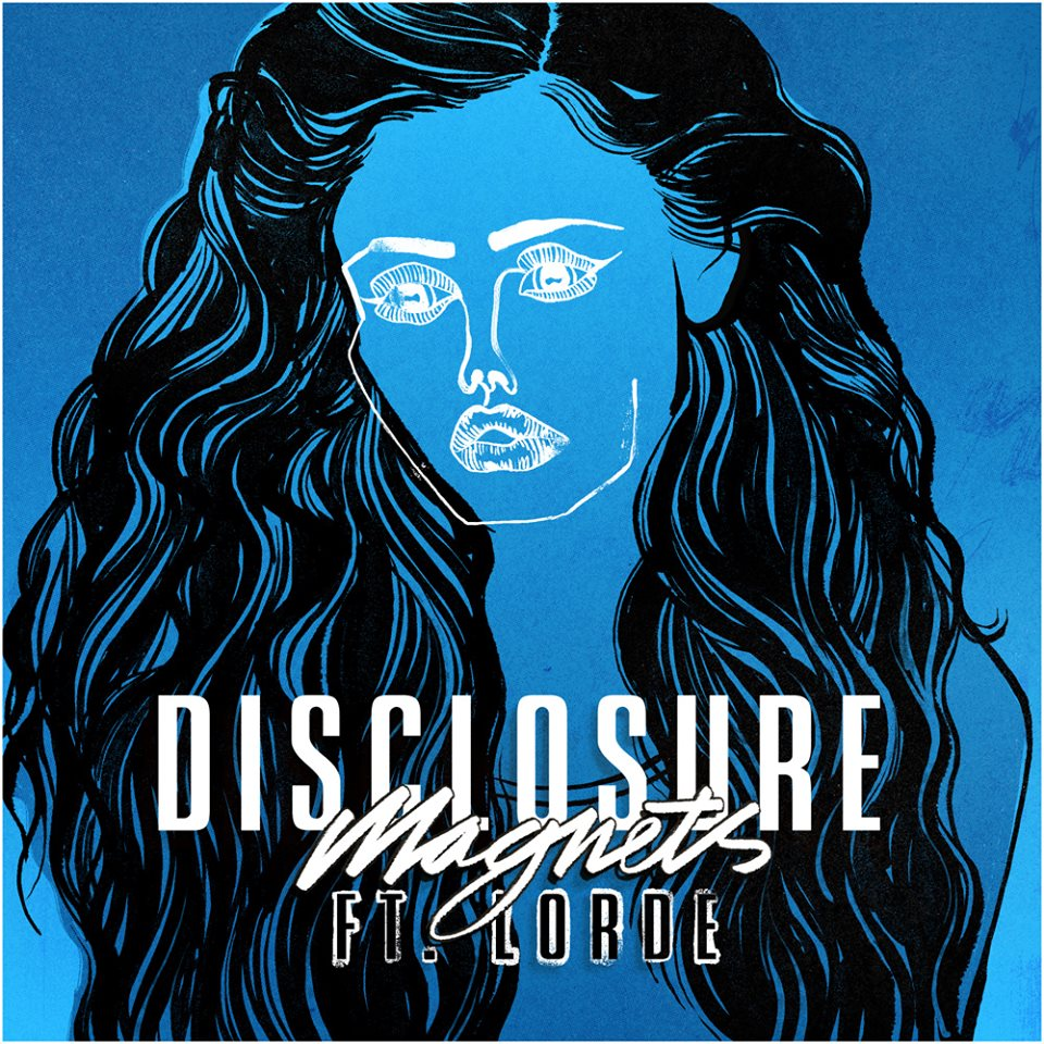 """Disclosure – """"Magnets"""" (Feat. Lorde)"""