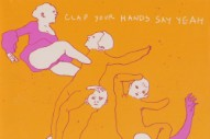 <em>Clap Your Hands Say Yeah</em> Turns 10