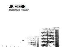 JK Flesh - Nothing Is Free