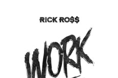 "Rick Ross – ""Work"""