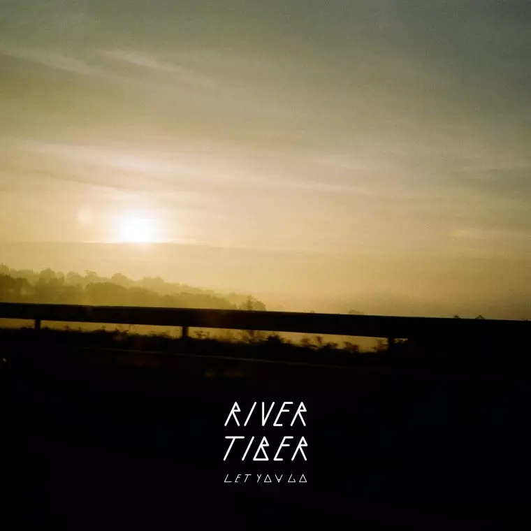 "River Tiber – ""Let You Go"""
