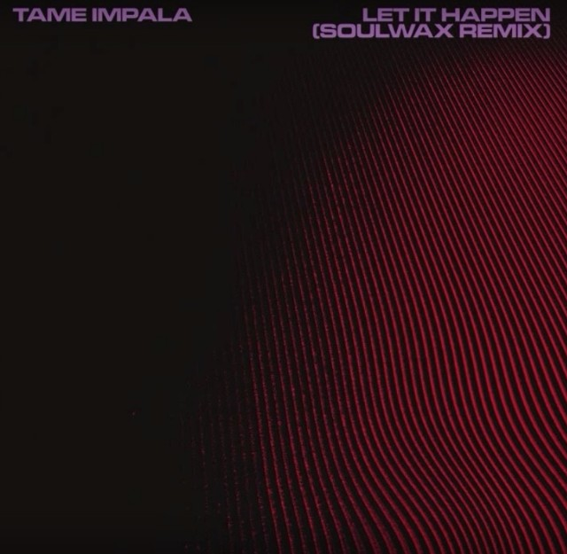 Tame Impala - Let It Happen Soulwax Remix
