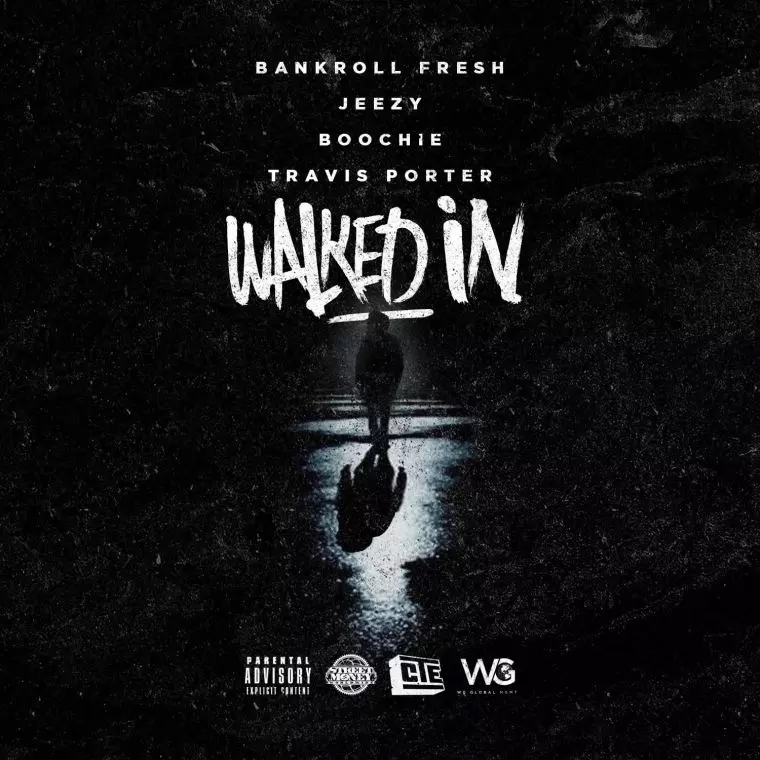 "Bankroll Fresh – ""Walked In (Remix)"" (Feat. Jeezy, Travis Porter, & SM Boochie)"