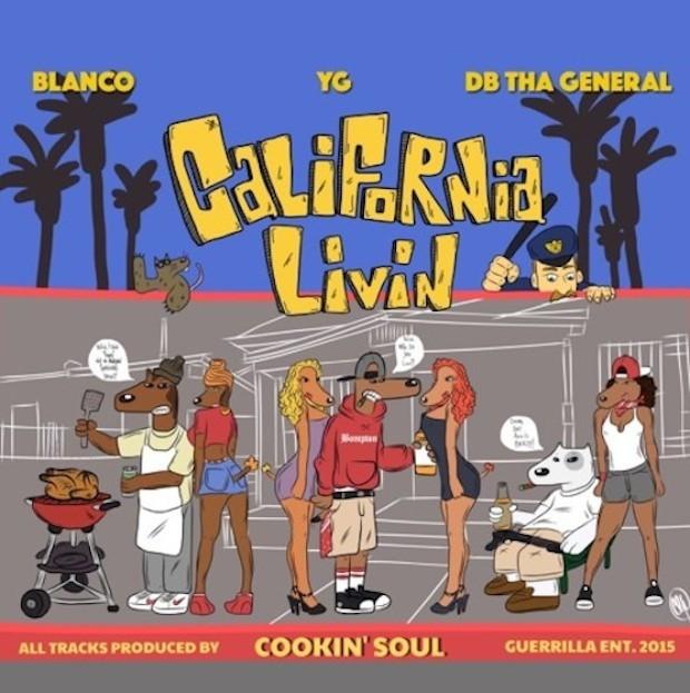 YG and Blanco and DB Tha General - California Livin