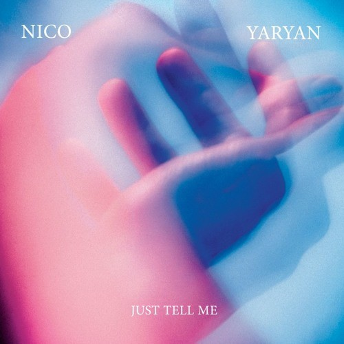 "Nico Yaryan - ""Just Tell Me"""