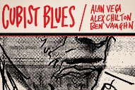 "Hear ""Fly Away"" From Cubist Blues Reissue Feat. Alex Chilton, Alan Vega, & Ben Vaughn"