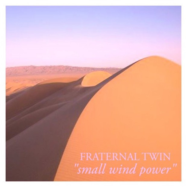 "Fraternal Twin - ""Small Wind Power"""