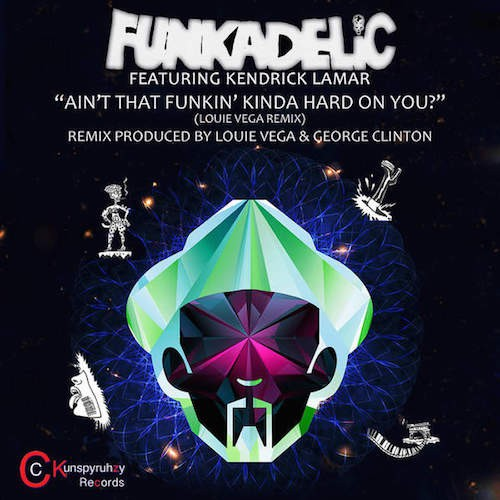 Funkadelic Aint That Funkin Kinda Hard On You Kendrick Lamar