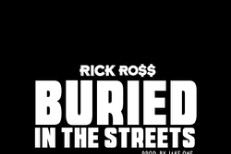 "Rick Ross - ""Buried In The Streets"""