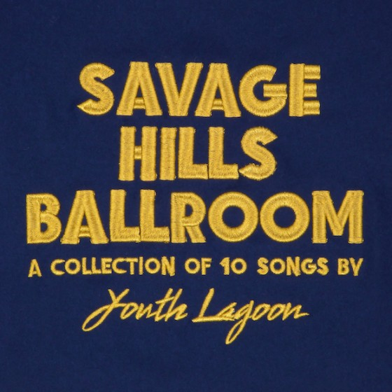 Stream Youth Lagoon <em>Savage Hills Ballroom</em>