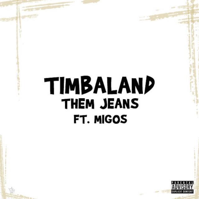 """Timbaland - """"Them Jeans"""" (Feat. Migos)"""